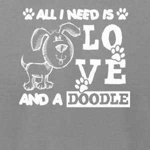 All You Need Is Love And A Doodle Shirt - Men's T-Shirt by American Apparel