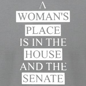 A woman's place is in the house shirt - Men's T-Shirt by American Apparel