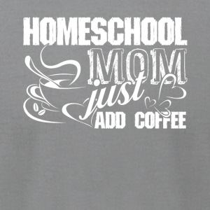 Just Add Coffee Funny Home School Tee Shirt - Men's T-Shirt by American Apparel