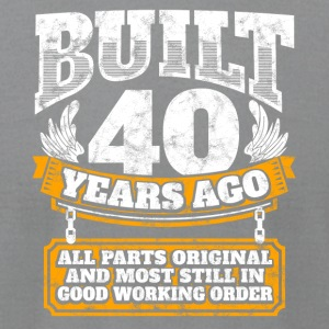 40th birthday gift idea: Built 40 years ago Shirt - Men's T-Shirt by American Apparel