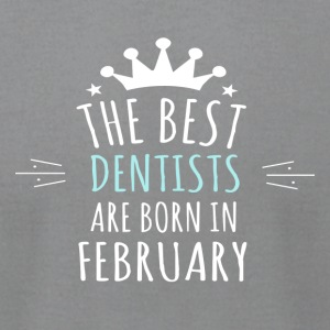 Best DENTISTS are born in february - Men's T-Shirt by American Apparel