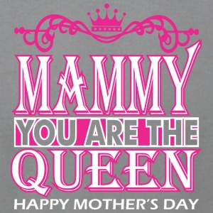 Mammy You Are The Queen Happy Mothers Day - Men's T-Shirt by American Apparel