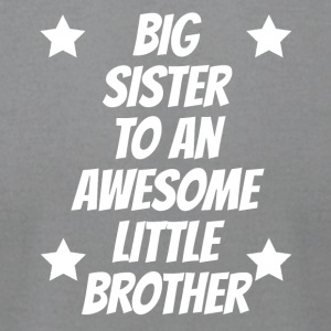 Big Sister To An Awesome Little Brother - Men's T-Shirt by American Apparel