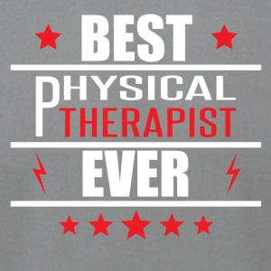 Best Physical Therapist Ever - Men's T-Shirt by American Apparel