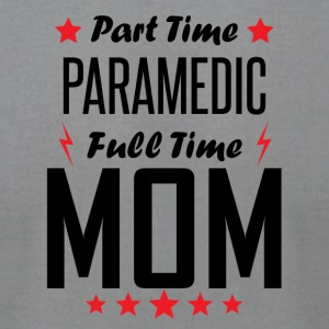 Part Time Paramedic Full Time Mom - Men's T-Shirt by American Apparel