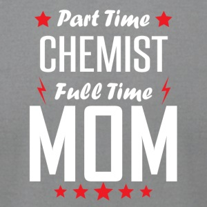 Part Time Chemist Full Time Mom - Men's T-Shirt by American Apparel