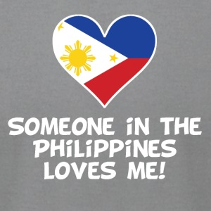 Someone In the Philippines Loves Me - Men's T-Shirt by American Apparel