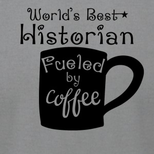 World's Best Historian Fueled By Coffee - Men's T-Shirt by American Apparel