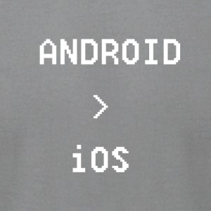 Android is Greater than iOS - Men's T-Shirt by American Apparel