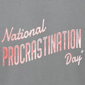 Procrastination Day - Men's T-Shirt by American Apparel