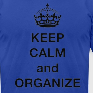 Keep calm and Organize - Men's T-Shirt by American Apparel