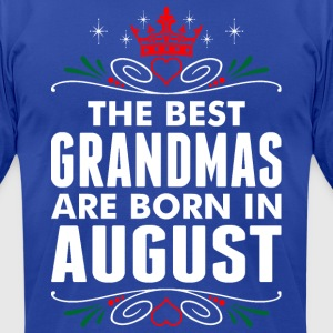 The Best Grandmas Are Born In August - Men's T-Shirt by American Apparel