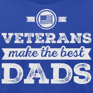 Veterans Make The Best Dads T Shirt - Men's T-Shirt by American Apparel
