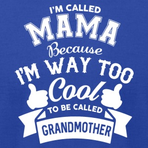 I'm Called Mama T Shirt - Men's T-Shirt by American Apparel