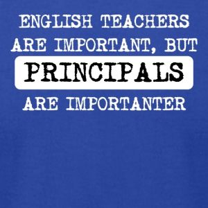 Principals Are Importanter - Men's T-Shirt by American Apparel