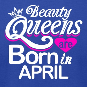 Beauty Queens Born in April - Men's T-Shirt by American Apparel