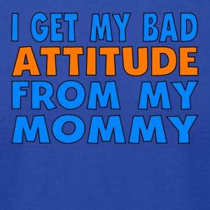 I Get My Bad Attitude From My Mommy - Men's T-Shirt by American Apparel