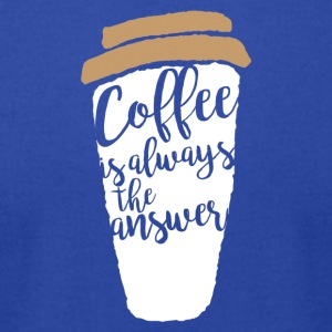 Coffee is allways the answer - Men's T-Shirt by American Apparel