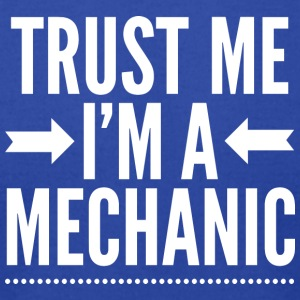 Trust me I'm a mechanic - Men's T-Shirt by American Apparel