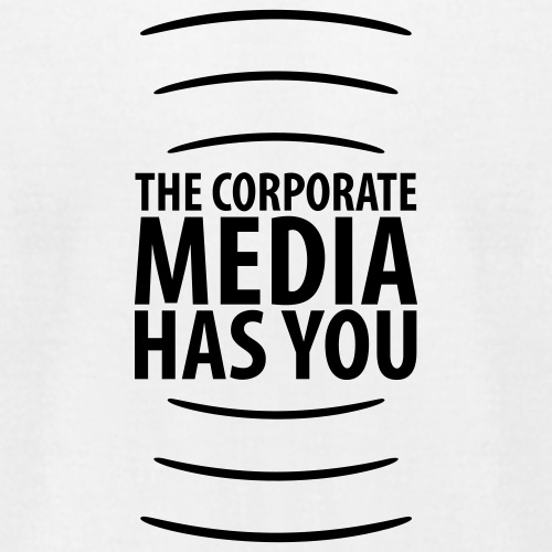 The Corporate Media Has You - Men's Jersey T-Shirt