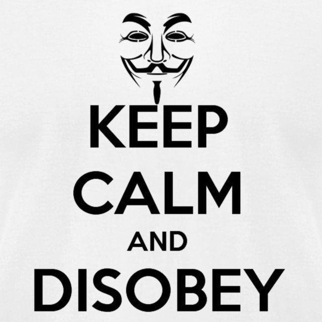 Anonymous Keep Calm And Disobey Thick