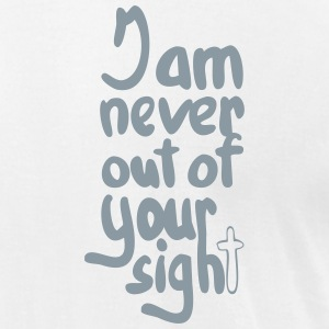 Never out of his sigh✝ - Men's T-Shirt by American Apparel