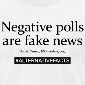 #alternativefacts tee - negative polls - Men's T-Shirt by American Apparel