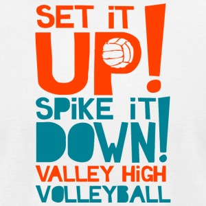 SET IT UP SPIKE IT DOWN VALLEY HIGH VOLLEYBALL - Men's T-Shirt by American Apparel