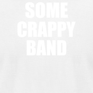 Some Crappy Band - Men's T-Shirt by American Apparel