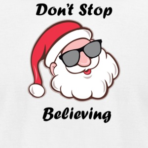 Don t Stop Believing - Men's T-Shirt by American Apparel