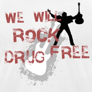 We Will Rock Drug Free Anti-drug proclaimation - Men's T-Shirt by American Apparel
