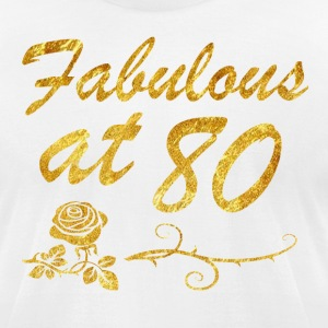 Fabulous at 80 years - Men's T-Shirt by American Apparel
