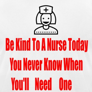 Be Kind to a nurse today - Men's T-Shirt by American Apparel