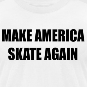 Make america skate again - Men's T-Shirt by American Apparel