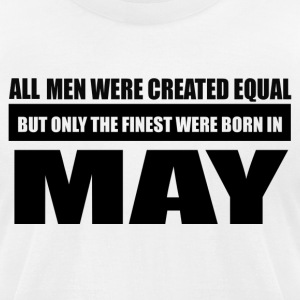 All men were created equal May designs - Men's T-Shirt by American Apparel