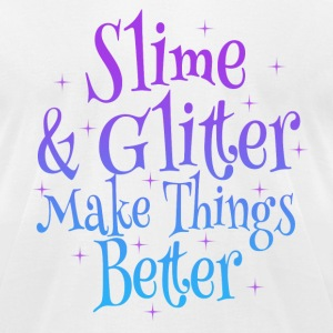 Slime and Glitter Makes things Better - Men's T-Shirt by American Apparel