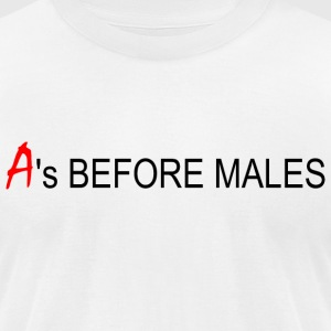 A's Before Males Tee - Men's T-Shirt by American Apparel