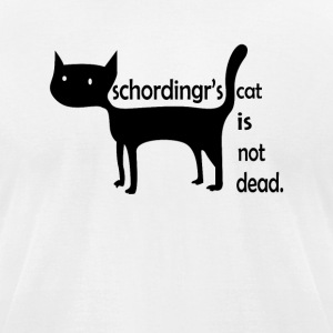 Schordinger s Cat Is Not Dead - Men's T-Shirt by American Apparel