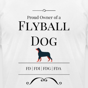 Proud Owner of a Flyball Dog - Men's T-Shirt by American Apparel