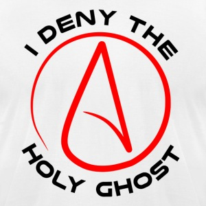 Atheist - I Deny The Holy Ghost - Men's T-Shirt by American Apparel
