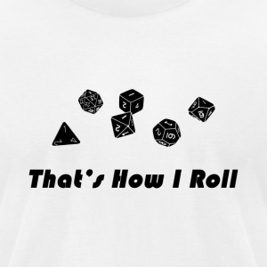 How I Roll - Men's T-Shirt by American Apparel