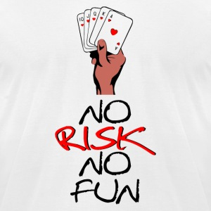 NO RISK NO FUN - Men's T-Shirt by American Apparel