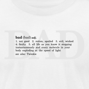 The Definition of Bad - Men's T-Shirt by American Apparel