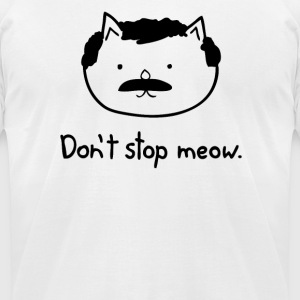 Dont Stop Cat - Men's T-Shirt by American Apparel