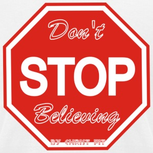 Don't stop believing - Men's T-Shirt by American Apparel