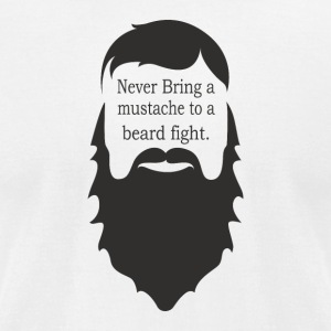 never bring mustache to a beard fight - Men's T-Shirt by American Apparel