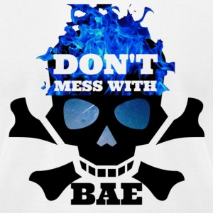 Don't Mess with Bae - Men's T-Shirt by American Apparel