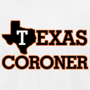 TEXAS TEXAS CORONER - Men's T-Shirt by American Apparel