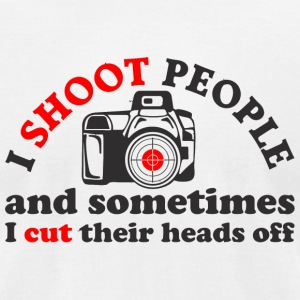 Camera - I Shoot People And Sometimes I Cut Thei - Men's T-Shirt by American Apparel