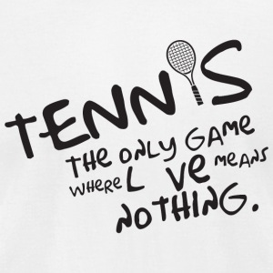 Tennis - Tennis - the only game where love means - Men's T-Shirt by American Apparel